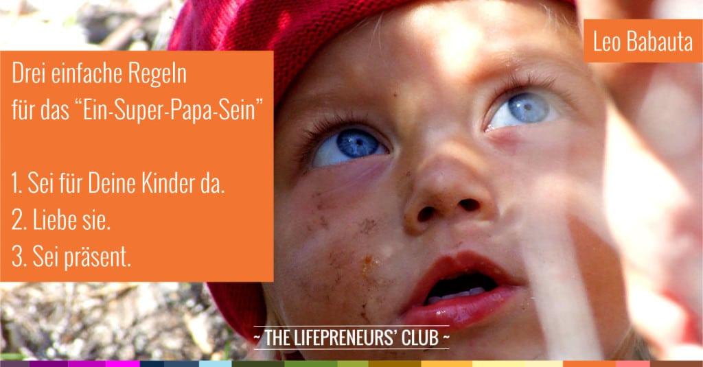 guter Papa sein, guter Vater sein, Vater sein dagegen sehr, Leo Babauta, 1005 Leben inklusive Glück, Erfolg, Stil, lifepreneurs club